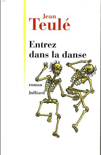 """""""Entrez dans la danse"""" de Jean Teulé un roman étonnant qui ne laisse pas le lecteur indiffèrent"""