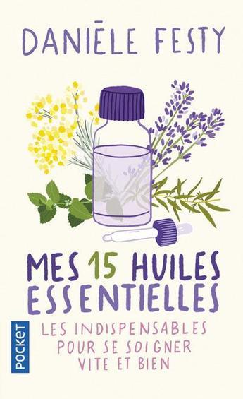 """On aime, on vous fait gagner """"Mes 15 huiles essentielles"""" de Daniele Festy"""