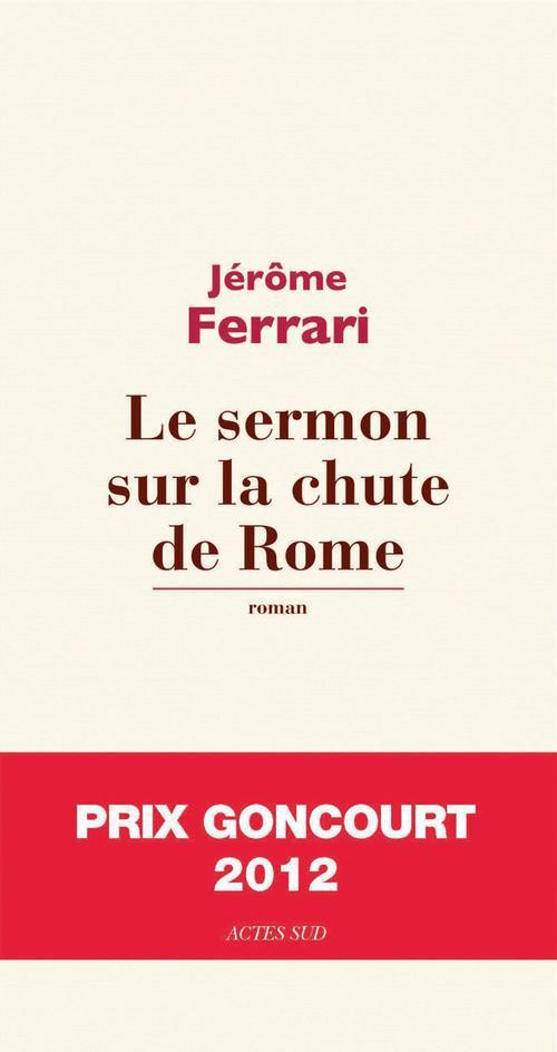 """Autour d'un verre avec Jérôme Ferrari à propos du """"Sermon sur la chute de Rome"""""""