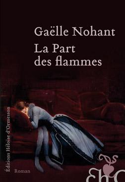"""La chronique #13 du Club des Explorateurs : """"La Part des flammes"""" de Gaëlle Nohant"""