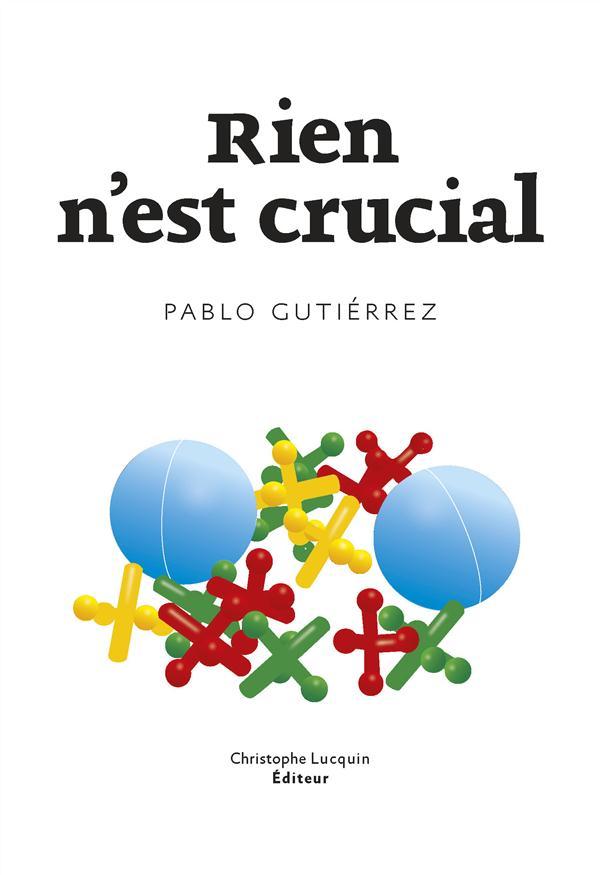 """Lecteur du mois, en mai, Yves a lu """"Rien n'est crucial"""" de Pablo Gutiérrez"""