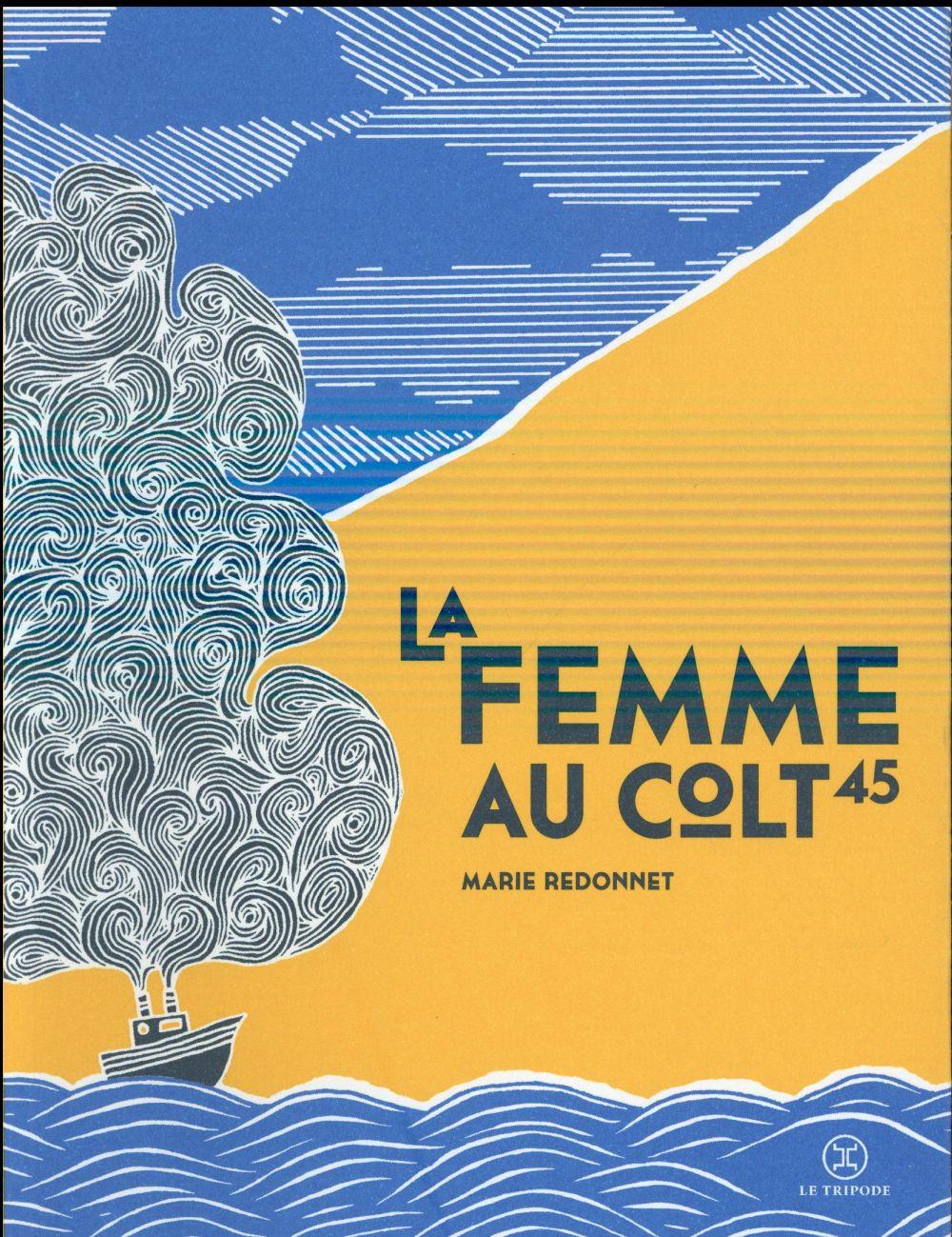 """[Chronique] #59 Club des Explorateurs : """"La femme au colt 45"""" de Marie Redonnet"""