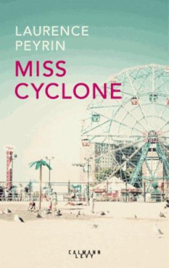 """On aime, on vous fait gagner """"Miss Cyclone"""" de Laurence Peyrin"""