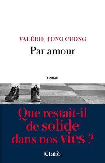 """Pépites de la rentrée littéraire 2017 """"Par amour"""" de Valérie Tong Cuong"""