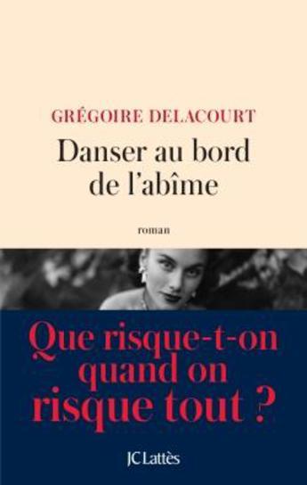 """Pépites de la rentrée littéraire 2017 """"Danser au bord de l'abîme"""" de Grégoire Delacourt"""