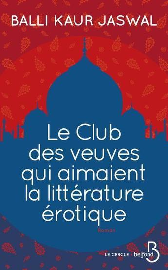 """Et si on lisait """"Le club des veuves qui aimaient la littérature érotique"""" de Balli Kaur Jaswal ?"""