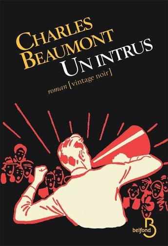 Un intrus, de Charles Beaumont, un roman de la collection Vintage Noir des éditions Belfond