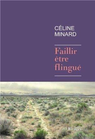 """Autour d'un verre avec Céline Minard """"Faillir être flingué"""""""