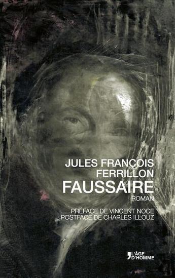 """""""Faussaire"""" de Jules-François Ferrillon, fiction et réalité s'emmêlent pour le plus grand plaisir des lecteurs"""