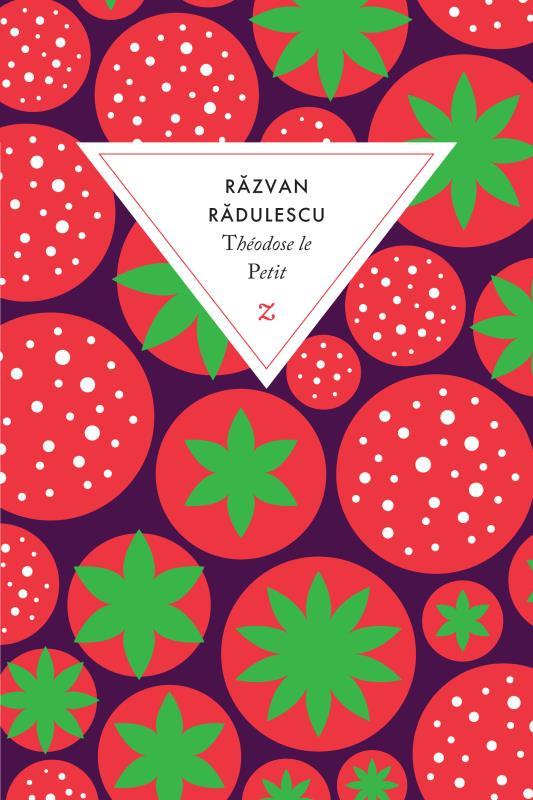 """Théodose Le Petit"" de Razvan Radulescu aux éditions Zulma"
