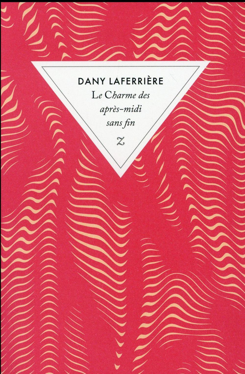 """On aime, on vous fait gagner """"Le charme des après-midi sans fin"""" de Dany Laferrière"""