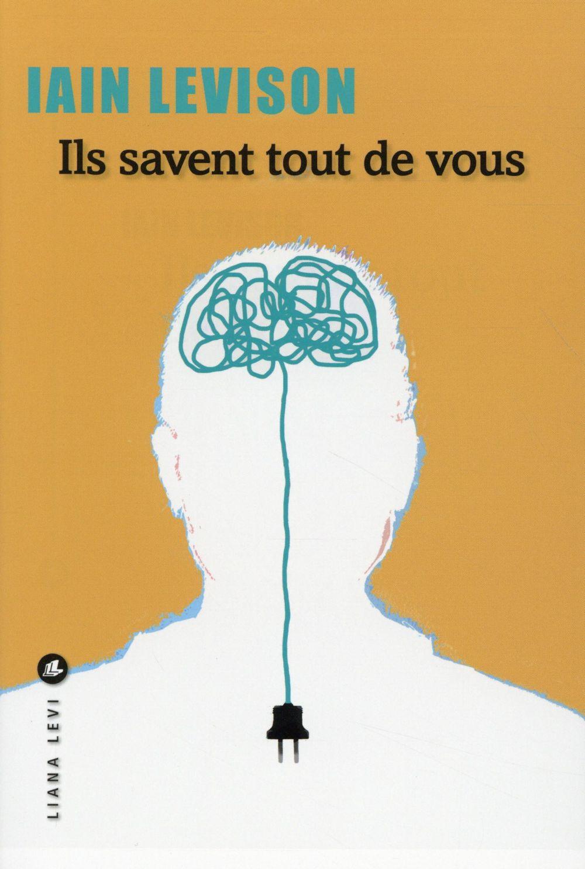 """""""Ils savent tout de vous"""" de Iain Levison, la chronique 41# du Club des explorateurs"""