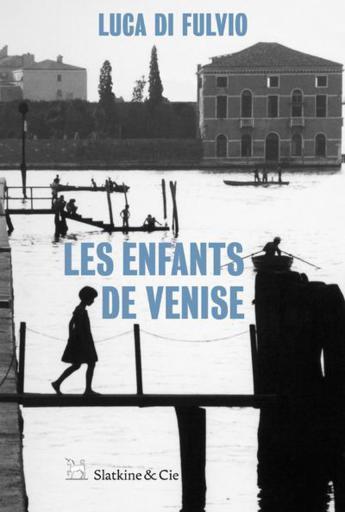 """""""Les enfants de Venise"""" le passionnant roman de Luca Di Fulvio"""