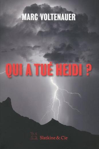 """Pourquoi il faut lire """"Qui a tué Heidi ?"""" le nouveau polar glaçant de Marc Voltenauer"""