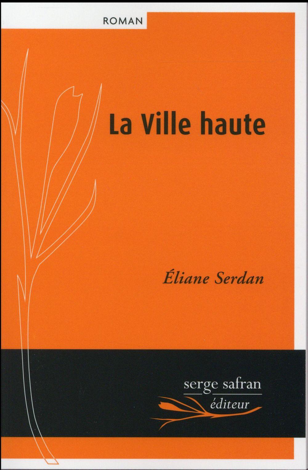 """[Chronique] #58  Club des Explorateurs : """"La ville haute"""" d'Eliane Serdan"""
