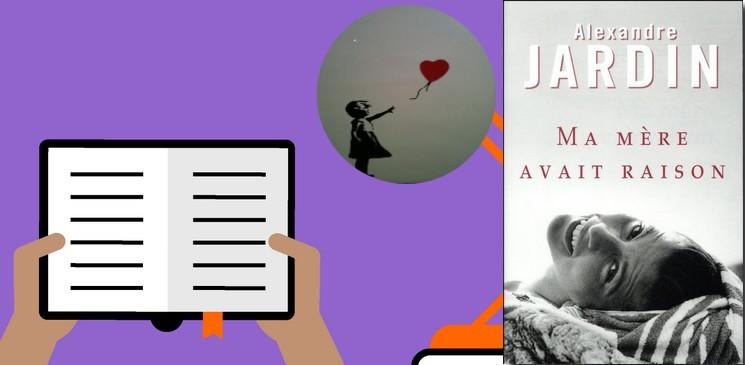 """Découvrir """"Ma mère avait raison"""" le dernier roman d'Alexandre Jardin"""