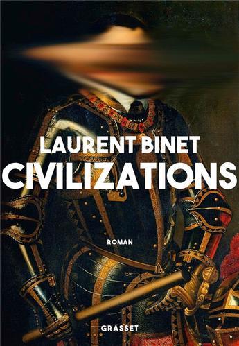 """Interview de Laurent Binet pour """"Civilizations"""" : Et si Christophe Colomb n'avait pas découvert l'Amérique ?"""