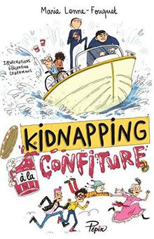 """On aime, on vous fait gagner le savoureux """"Kidnapping à la confiture"""" de Marie Lenne-Fouquet"""