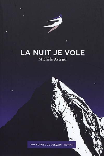 """""""La nuit je vole"""" de Michèle Astrud, un roman original à découvrir d'urgence"""