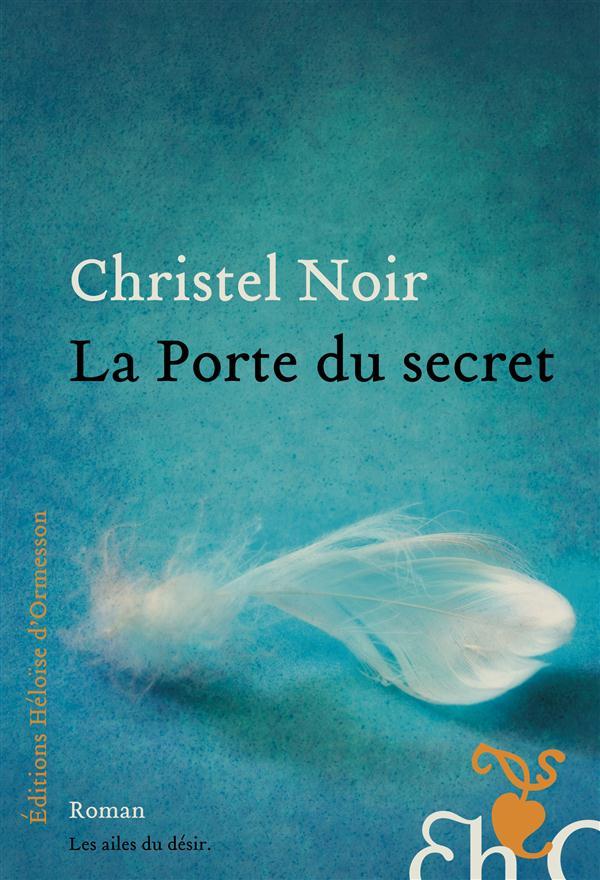 """""""La porte du secret"""" de Christel Noir - la chronique #23 du Club des Explorateurs"""