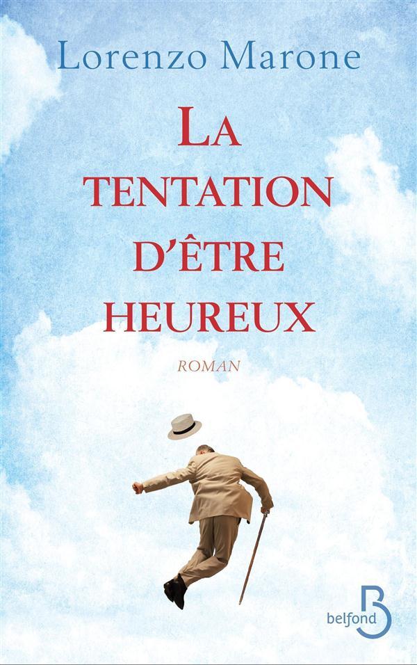"""[Club des Explorateurs] #66 : """"La tentation d'être heureux"""" de Lorenzo Marone (Belfond)"""