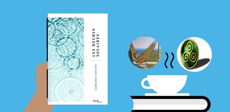 Les heures solaires de Caroline Caugant, un roman sur les secrets de famille refermés