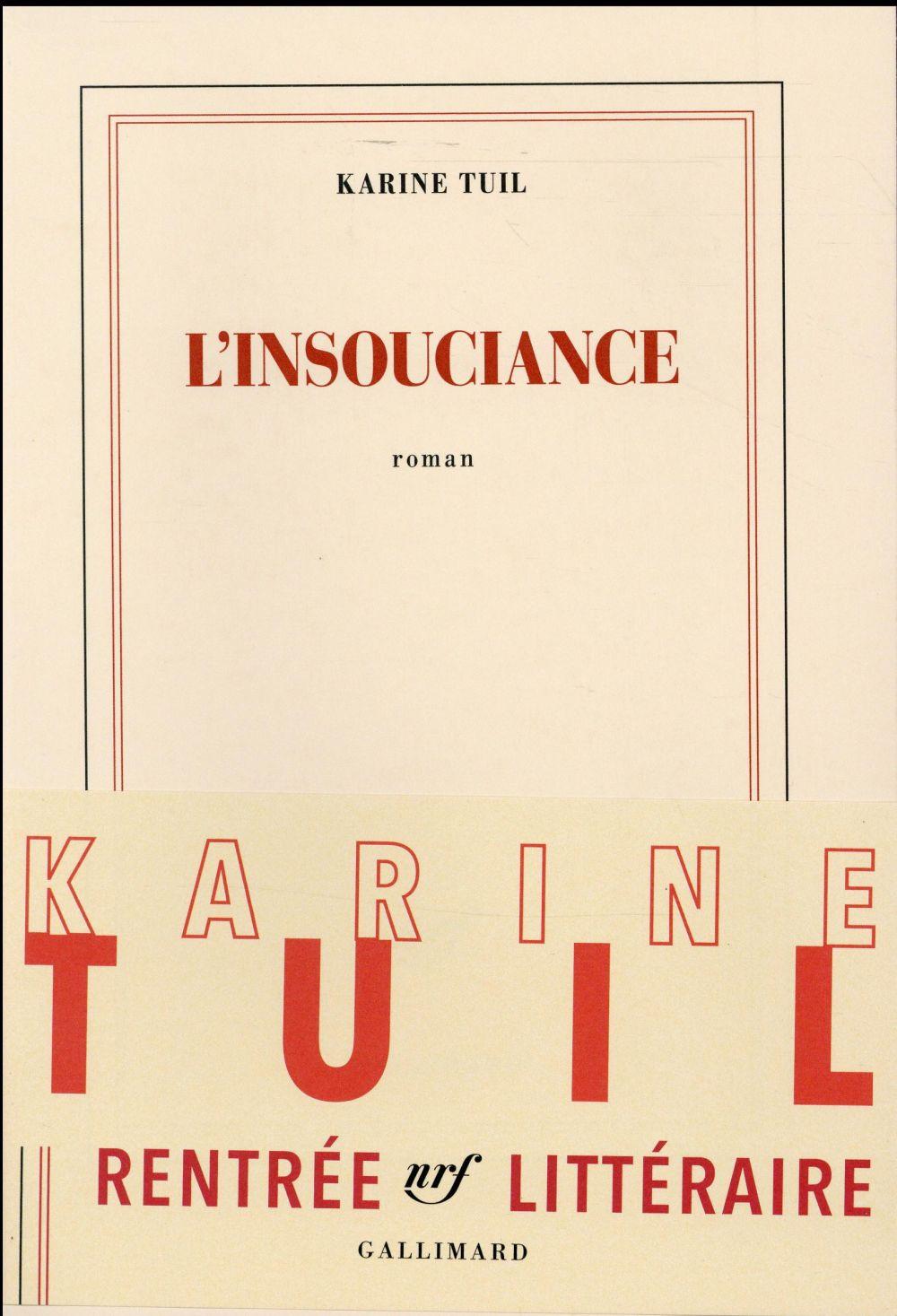 """Gagnez """"L'insouciance"""" le dernier roman de Karine Tuil et venez la rencontrer le 13 octobre"""