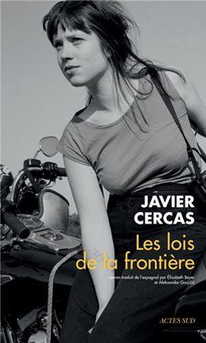 Les lois de la frontière de Javier Cercas