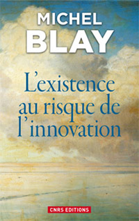 L'existence au risque de l'innovation de Michel Blay