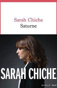 """""""Saturne"""" de Sarah Chiche, un roman profond et crépusculaire - Rentrée littéraire 2020"""