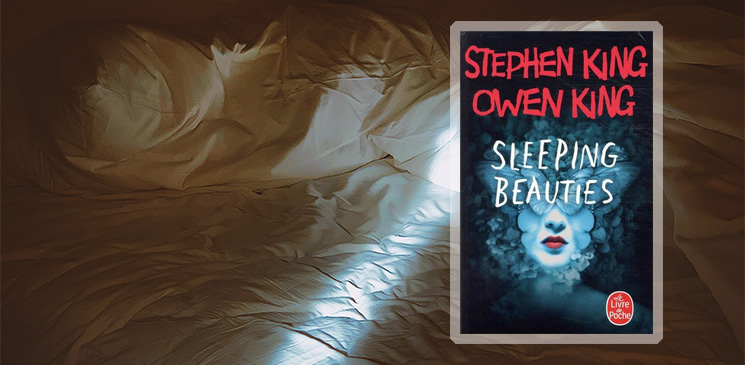 """On aime, on vous fait gagner """"Sleeping beauties"""" de Stephen King… et de son fils Owen !"""