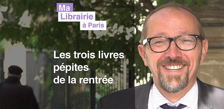 Trois pépites de la rentrée littéraire 2019 à découvrir et à gagner - Ma Librairie à Paris