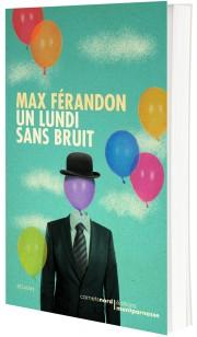 """""""Un lundi sans bruit"""" de Max Férandon - la chronique #22 du Club des Explorateurs"""