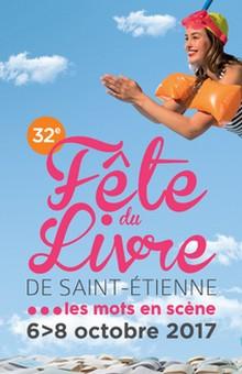 Fête du livre 2017 : du 6 au 8 octobre à Saint-Étienne