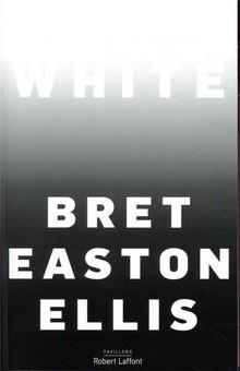 """""""White"""", de Bret Easton Ellis : un essai en forme de discussion entre amis"""