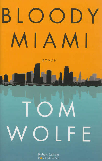 Bloody Miami de Tom Wolfe