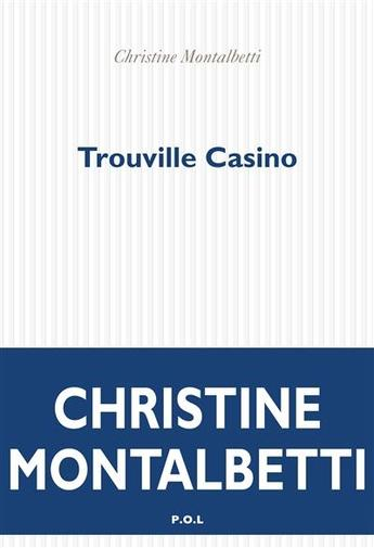 """""""Trouville Casino"""" de Christine Montalbetti : l'un de nos chouchous de cette rentrée est un fait-divers"""