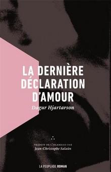 """""""La dernière déclaration d'amour"""" de Dagur Hjartarson, un petit bijou excentrique"""