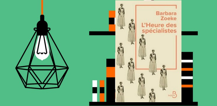 """""""L'heure des spécialistes"""", un premier roman poignant de Barbara Zoeke"""