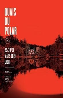 Quais du Polar édition 2019 : découvrez toutes les nouveautés du Polar !