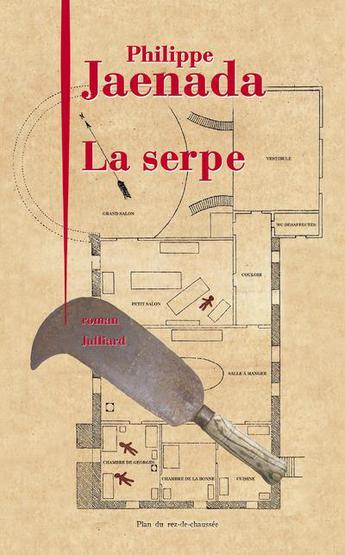 "Lire ""La Serpe"" de Philippe Jaenada, un roman fort, récompensé par le Prix Femina 2017"