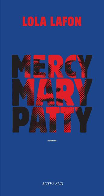 """""""Mercy, Mary, Patty"""" le roman flamboyant de Lola Lafon"""