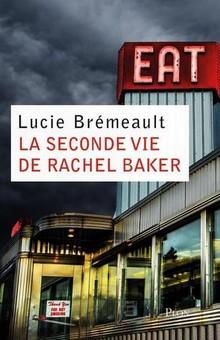""""""" La seconde vie de Rachel Baker """", un polar mais aussi un roman contemporain"""