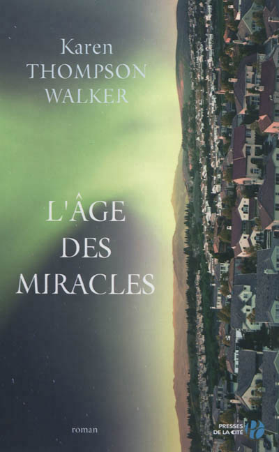 L'âge des miracles de Karen Thompson Walker