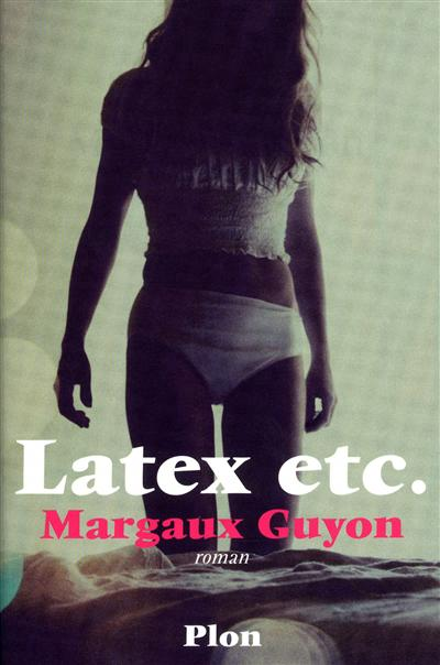 Latex etc de Margaux Guyon