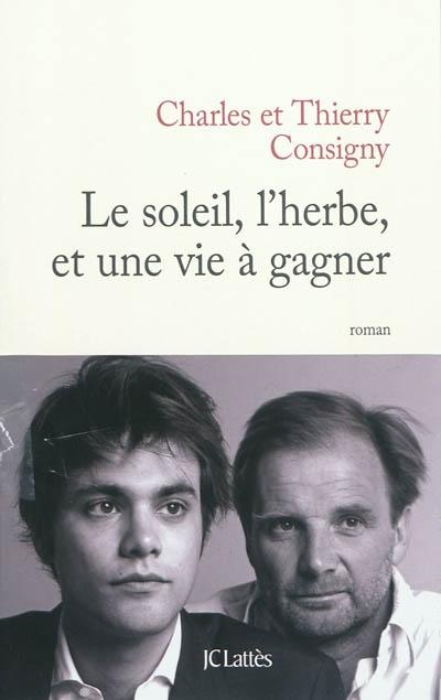 """Autour d'un verre avec Charles Consigny pour son premier roman """"Le soleil, l'herbe et une vie à gagner"""""""