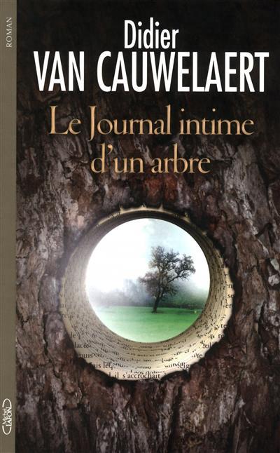 """Autour d'un verre avec Didier van Cauwelaert à propos de son roman """"Le journal intime d'un arbre"""""""