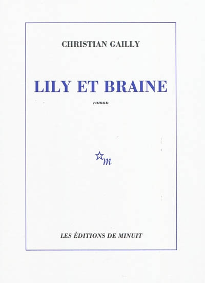 Lily et Braine de Christian Gailly