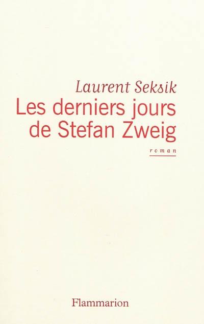 Les Derniers Jours de Stefan Zweig de Laurent Seksik
