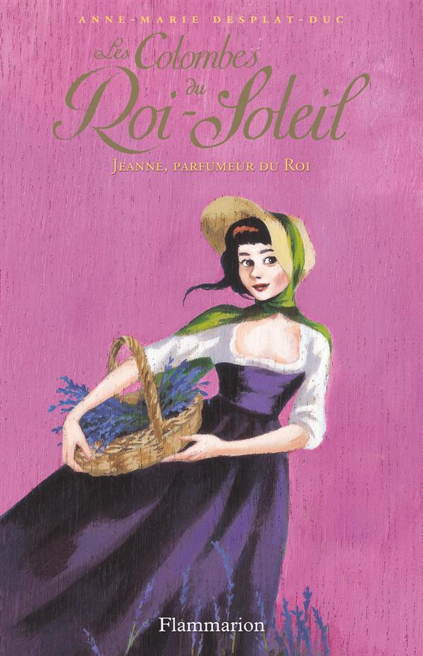 Les colombes du Roi-Soleil t.11 ; Jeanne, parfumeur du roi